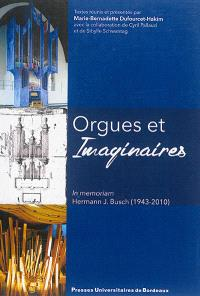 Orgues et imaginaires : in memoriam Hermann J. Busch (1943-2010)