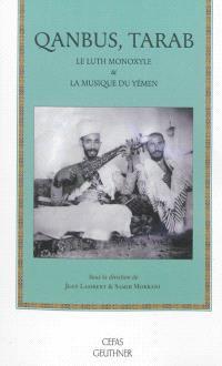 Qanbûs, tarab : le luth monoxyle & la musique du Yémen