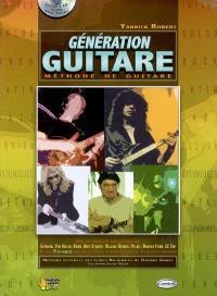 Génération guitare : méthode de guitare : impros, solos, rock, latin, jazz, fusion, rythmiques, metal, accompagnements, blues, funk