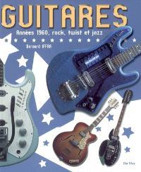 Guitares : années 1960, rock, twist et jazz
