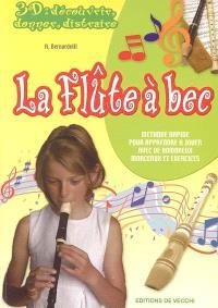 La flûte à bec : méthode rapide pour apprendre à jouer avec de nombreux morceaux et exercices