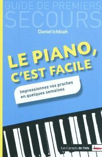 Le piano, c'est facile : impressionnez vos proches en quelques semaines