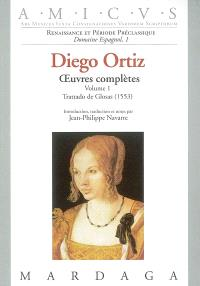 Oeuvres complètes. Volume 1, Trattado de Glosas (Rome, 1553)