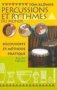 Percussions et rythmes du monde : découverte et méthode pratique