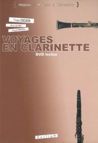 Voyages en clarinette : histoire, maîtrise, répertoire