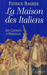 La maison des Italiens : les castrats à Versailles