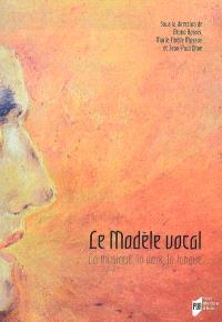 Le modèle vocal : la musique, la voix, la langue