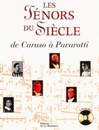 Les ténors du siècle : de Caruso à Pavarotti