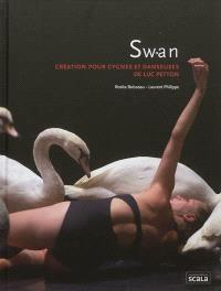 Swan : création pour cygnes et danseuses de Luc Petton