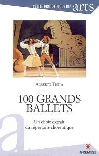 100 grands ballets : un choix extrait du répertoire choreutique