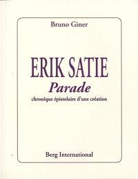 Erik Satie : Parade : chronique épistolaire d'une création