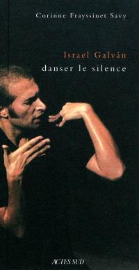 Israel Galvan : danser le silence : une anthropologie historique de la danse flamenca