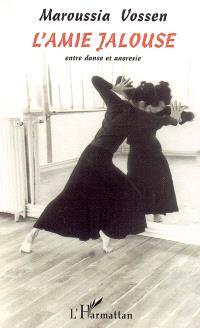L'amie jalouse : entre danse et anorexie