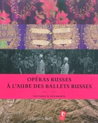 Opéras russes à l'aube des Ballets russes, 1901-1913 : costumes & documents