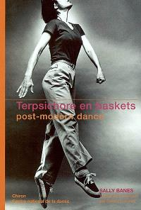 Terpsichore en baskets : post-modern dance