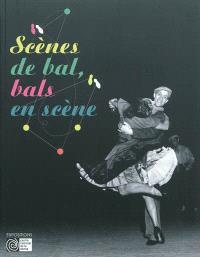 Scènes de bal, bals en scène