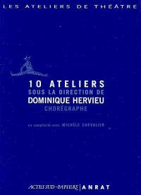 10 ateliers sous la direction de Dominique Hervieu, chorégraphe