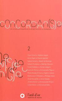 Concordan(s)e : une aventure singulière où un écrivain rencontre un chorégraphe. Volume 2, 2010-2011