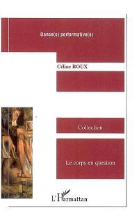 Danse(s) performative(s) : enjeux et développements dans le champ chorégraphique français (1993-2003)