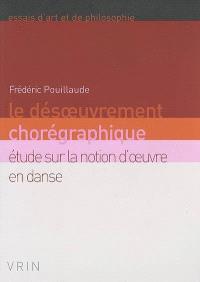 Le désoeuvrement chorégraphique : étude sur la notion d'oeuvre en danse