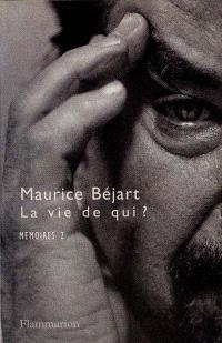 Mémoires. Volume 2, La vie de qui ?
