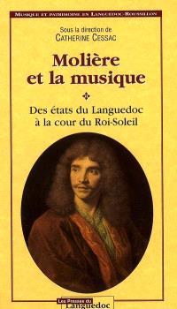 Molière et la musique : des Etats du Languedoc à la cour du Roi-Soleil
