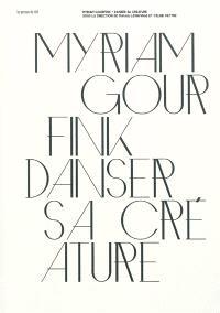 Myriam Gourfink : danser sa créature