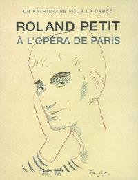 Roland Petit à l'Opéra de Paris, un patrimoine pour la danse : exposition, Paris, Palais Garnier, 12 janv.-21 avr. 2008