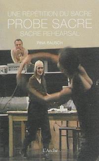 Une répétition du Sacre = Probe Sacre = Sacre rehearsal