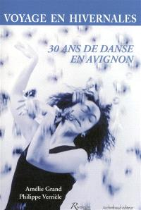 Voyage en Hivernales : 30 ans de danse en Avignon