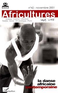 Africultures. n° 42, La danse africaine contemporaine