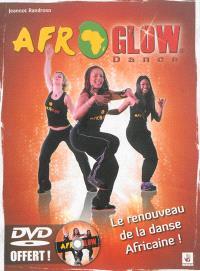 Afroglow dance : philosophie, mouvements, techniques