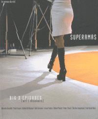 Big 3 épisodes : art discourse : Superamas