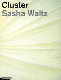 Cluster, Sasha Waltz