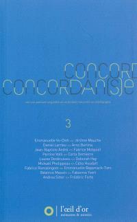 Concordan(s)e : une aventure singulière où un écrivain rencontre un chorégraphe. Volume 3, 2012-2013