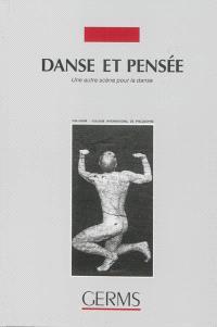 Danse et pensée : une autre scène pour la danse