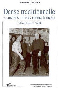 Danse traditionnelle et anciens milieux ruraux français : tradition, histoire, société