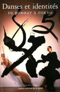 Danses et identités, de Bombay à Tokyo