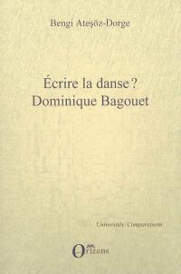 Ecrire la danse ? Dominique Bagouet