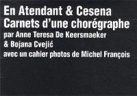 En Atendant & Cesena : carnets d'une chorégraphe