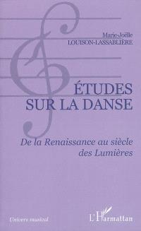 Etudes sur la danse : de la Renaissance au siècle des Lumières