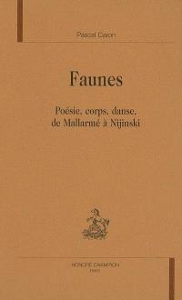 Faunes : poésie, corps, danse, de Mallarmé à Nijinski