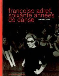 Françoise Adret, soixante années de danse