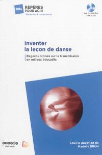 Inventer la leçon de danse : regards croisés sur la transmission en milieux éducatifs