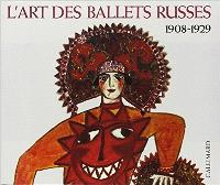 L'Art des ballets russes : 1908-1929