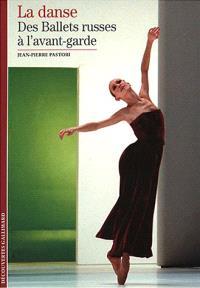 La danse. Volume 2003, Des Ballets russes à l'avant-garde