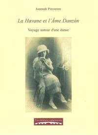 La Havane et l'âme danzon : voyage autour d'une danse