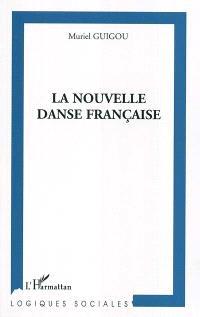 La nouvelle danse française : création et organisation du pouvoir dans les centres chorégraphiques nationaux