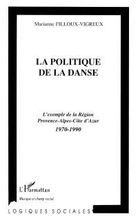 La politique de la danse : l'exemple de la région Provence-Alpes-Côte d'Azur : 1970-1990
