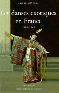 Les danses exotiques en France : 1880-1940